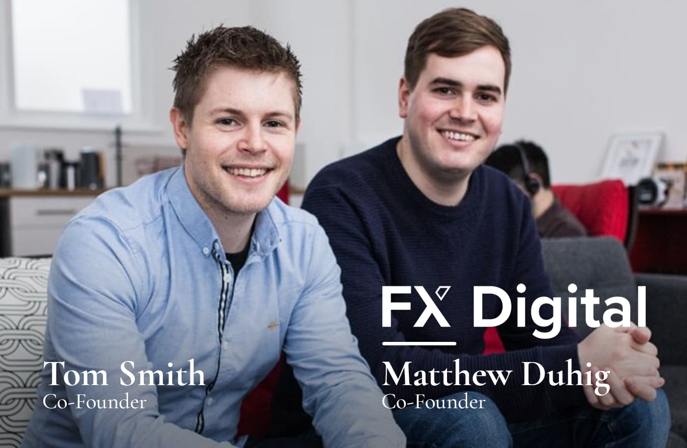 Matthew Duhig and Tom Smith founders of FX Digital in London